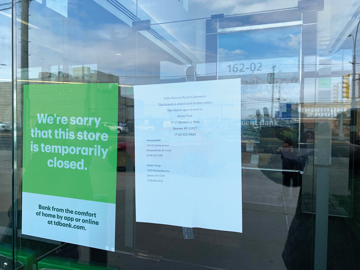 Forum Photo by Patricia Adams On Wednesday, the TD Bank branch on Cross Bay Boulevard and 162nd Avenue abruptly closed after an employee learned that they had contracted the coronavirus.